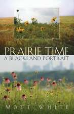 Prairie Time:  The M. D. Anderson Foundation & the Texas Medical Center