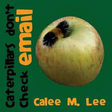 Caterpillars Don't Check Email:  Discover Series Picture Book for Children