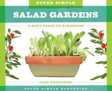 Super Simple Salad Gardens:  A Kid's Guide to Gardening