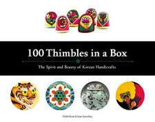100 Thimbles in a Box:  The Spirit and Beauty of Korean Handicrafts