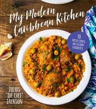 My Modern Caribbean Kitchen: 75 Fresh Takes on Island Favorites