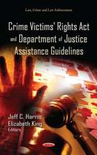 Crime Victims' Rights Act & Department of Justice Assistance Guidelines