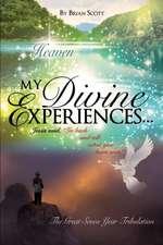 My Divine Experiences..