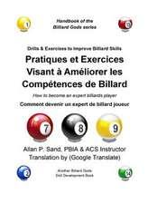 Pratiques Et Exercices Visant a Ameliorer Les Competences de Billard:  Comment Devenir Un Expert de Billard Joueur