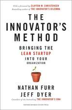 The Innovator's Method: Bringing the Lean Startup into Your Organization