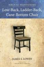 Low-Back, Ladder-Back, Cane-Bottom Chair:  Biblical Meditations