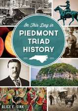 On This Day in Piedmont Triad History