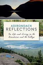 Adirondack Reflections:  On Life and Living in the Mountains and the Valleys