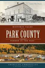 Historic Tales from Park County:  Parked in the Past