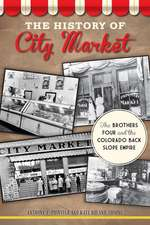 The History of City Market:  The Brothers Four and the Colorado Back Slope Empire