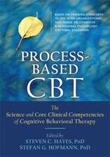 Core Processes of Cognitive Behavioral Therapies:  The Science, Theoretical Foundations, and Clinical Competencies of CBT