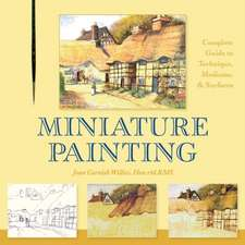 Miniature Painting:  A Complete Guide to Techniques, Mediums, and Surfaces