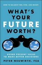 What's Your Future Worth? Using Present Value to Make Better Decisions