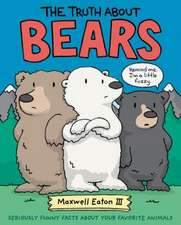 Eaton, M: The Truth About Bears