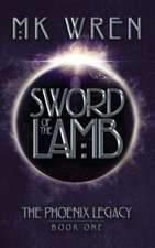 Sword of the Lamb:  Book One of the Phoenix Legacy