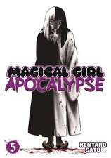 Magical Girl Apocalypse, Volume 5:  The Complete Collection