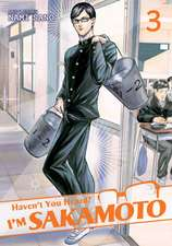 Haven't You Heard? I'm Sakamoto Vol. 3:  I Don't Have Many Friends Vol. 14