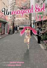 Unmagical Girl Vol. 1