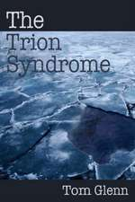 The Trion Syndrome