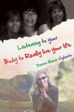 Listening to Your Body to Really Live Your Life