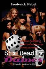 Six Deadly Dames