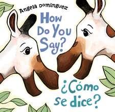 How Do You Say? / Como Se Dice?