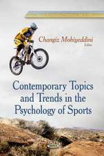 Contemporary Topics & Trends in the Psychology of Sports