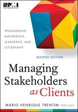 Managing Stakeholders as Clients - Second Edition