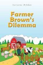 Farmer Brown's Dilemma