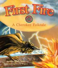 First Fire:  A Cherokee Folktale