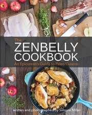 Zenbelly Cookbook: An Epicurean's Guide to Paleo Cuisine