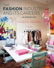 The Fashion Industry and Its Careers:  An Introduction