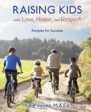 Raising Kids with Love, Honor, and Respect