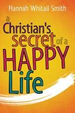 A Christian's Secret of a Happy Life