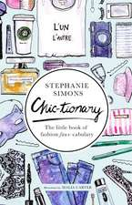 Chic-tionary: The Little Book of Fashion Faux-cabulary