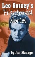 Leo Gorcey's Fractured World (Hardback)