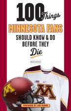 100 Things Minnesota Fans Should Know & Do Before They Die