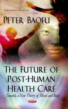 Future of Post-Human Health Care