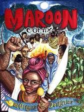 Maroon Comix: #1 Origins and Destinies