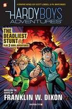 The Hardy Boys Adventures #2: The Deadliest Stunt