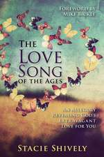 Love Song of the Ages:  An Allegory Revealing God's Extravagant Love for You
