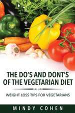 The Do's and Don'ts of the Vegetarian Diet
