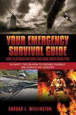Your Emergency Survival Guide - How to Survive Natural and Home Made Disasters:  36 Safety Tips on How to Prepare Yourself and Survive Any Disaster