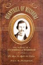 Quantrill of Missouri:  The Making of a Guerilla Warrior