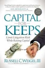 Capital for Keeps:  Limit Litigation Risk While Raising Capital