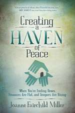 Creating a Haven of Peace:  When You're Feeling Down, Finances Are Flat, and Tempers Are Rising