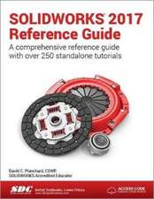 SOLIDWORKS 2017 Reference Guide (Including unique access code)