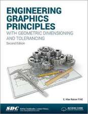 Engineering Graphics Principles with Geometric Dimensioning and Tolerancing