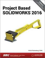 Project Based SOLIDWORKS 2016