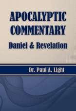 Apocalyptic Commentary, Daniel & Revelation